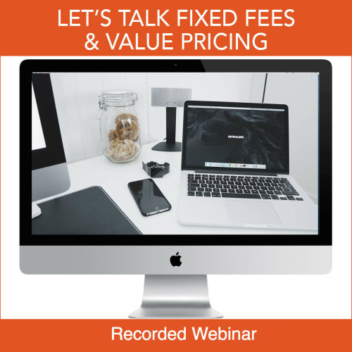 Lets Talk Fixed Fees and Value Pricing