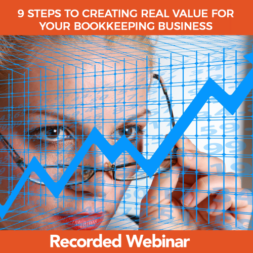9 STEPS TO CREATING REAL VALUE FOR YOUR BOOKKEEPING BUSINESS_recorded