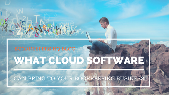 What Cloud Software Can Bring To Your Bookkeeping Business