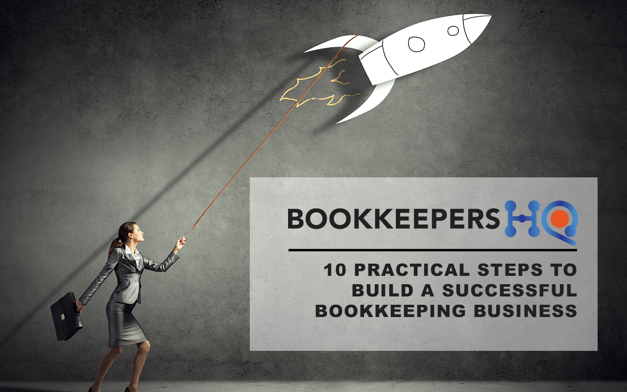 10 Practical Steps to Build a Successful Bookkeeping Business