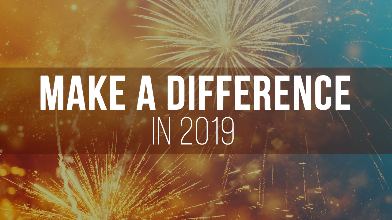 Make a difference in 2019