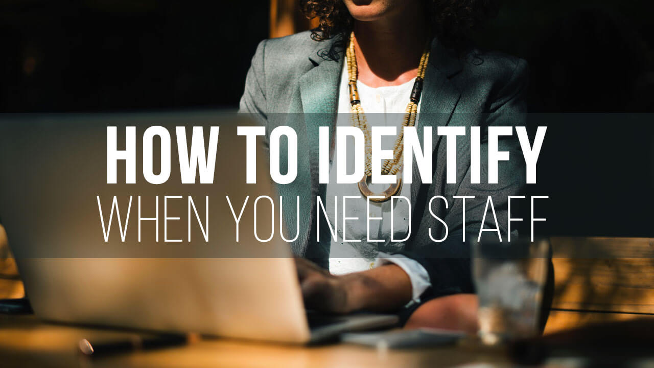 How to Identify when you need staff